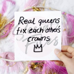 Quote; Real queens fix each other's crowns