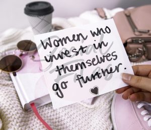 Quote; Women who invest in themselves, go further